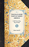 Travels in Some Parts of North America, in the Years 1804, 1805, & 1806