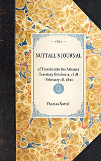 Nuttall's Journal of Travels into the Arkansa Territory October 2, 1818-February 18, 1820