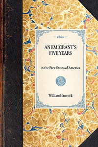 Emigrant's Five Years in the Free States of America