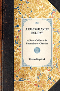 Transatlantic Holiday; or, Notes of a Visit to the Eastern States of America