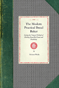 The Modern Practical Bread Baker
