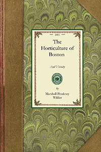 The Horticulture of Boston and Vicinity