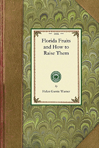 Florida Fruits and How to Raise Them
