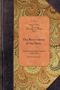 The Benevolence of the Deity Fairly and Impartially Considered in Three Parts