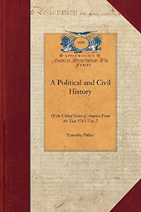 A Political and Civil History of the United States of America from the Year 1763 to the Close of the Administration of President Washington, in March, 1797