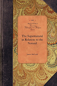 The Supernatural in Relation to the Natural