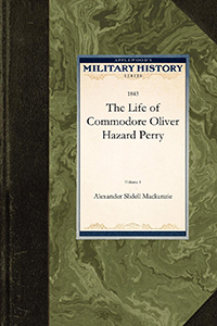 The Life of Commodore Oliver Hazard Perry