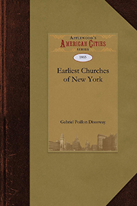 The Earliest Churches of New York and Its Vicinity
