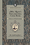 Mrs. Rorer's Philadelphia Cook Book: a Manual of Home Economies