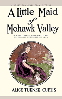 A Little Maid of Mohawk Valley
