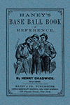 Haney's Base Ball Book of Reference