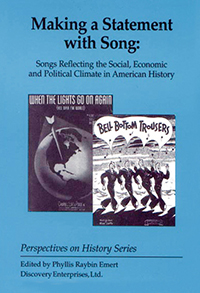 Making a Statement with Song: Songs Reflecting the Social, Economic, and Political Climate in American History