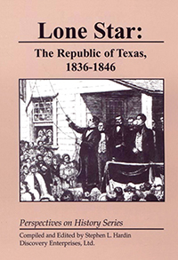 Lone Star: The Republic of Texas 1836-1846