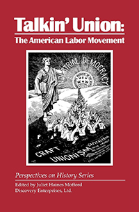 Talkin' Union: The American Labor Movement