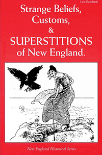 Strange Beliefs, Customs & Superstitions of New England