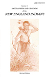 Biographies and Legends of the New England Indians Volume II
