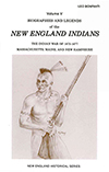 Biographies and Legends of the New England Indians Volume V