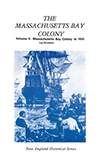 The Massachusetts Bay Colony Volume II - Massachusetts Bay Colony to 1645