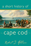 A Short History of Cape Cod