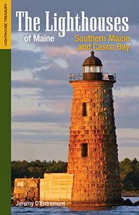 The Lighthouses of Maine: Southern Maine and Casco Bay