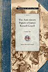 The Anti-slavery Papers of James Russell Lowell