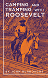Camping and Tramping with Roosevelt