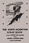 The White Mountain Scrap Book