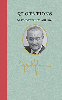 applewood books quotations of lyndon baines johnson