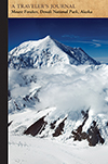 Mount Foraker, Denali National Park, Alaska: A Traveler's Journal