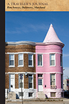 Row houses, Baltimore, Maryland: A Traveler's Journal