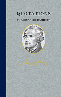 applewood books quotations of alexander hamilton