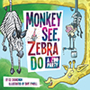 Monkey See, Zebra Do