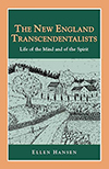 The New England Transcendentalists: Life of the Mind and of the Spirit