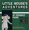 Little Mouse's Adventures at Fenway Park