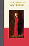 A Short Biography of Nancy Reagan