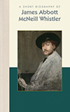 A Short Biography of James Abbott McNeill Whistler
