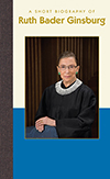 A Short Biography of Ruth Bader Ginsburg