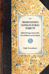 Notes on Public Subjects Made During a Tour in the United States and in Canada