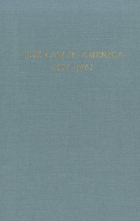 The Law in America 1607-1861