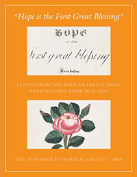 Hope is the First Great Blessing: African Free School 1812-1826