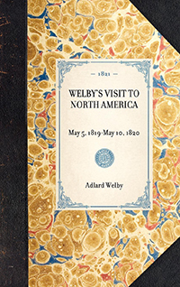 Welby's Visit to North America, May 5, 1819-May 10, 1820