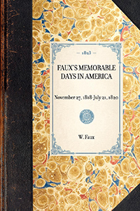 Faux's Memorable days in America, November 27, 1818-July 21, 1820