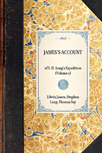 James's Account of S. H. Long's Expedition, 1819-1820
