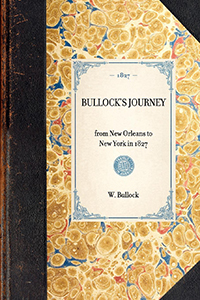 Bullock's Journey from New Orleans to New York, in 1827
