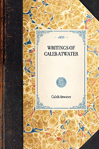 Writings of Caleb Atwater.