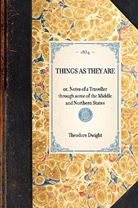 Things as They Are; or, Notes of a Traveller through some of the Middle and Northern States