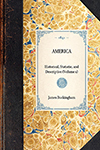 America, historical, statistic, and descriptive. By J. S. Buckingham