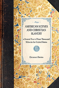 American scenes and Christian slavery; a recent tour of four thousand miles in the United States
