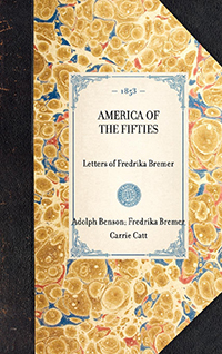 America of the Fifties: Letters of Fredrika Bremer