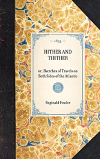 Hither and Thither; or, Sketches of Travels on Both Sides of the Atlantic